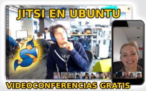JITSI VIDEOCONFERENCIAS GRATIS CON UBUNTU